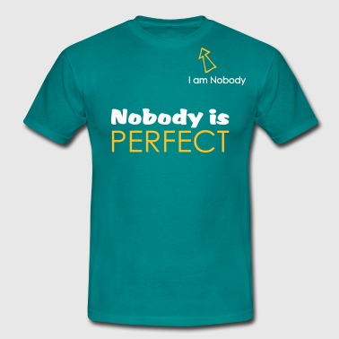 nobodys perfect ; I'm nobody - T-shirt Homme