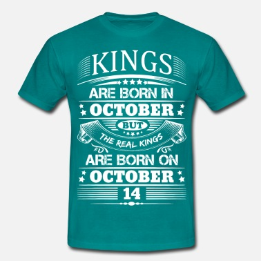 14 October Real Kings Are Born On October 14 - Men's T-Shirt