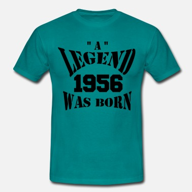 Legends Ae Born In 1956 a legend was born - Männer T-Shirt