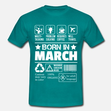 Born In March Born In March - Men's T-Shirt
