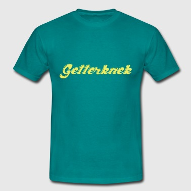 Getterknek  - Mannen T-shirt