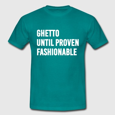 Ghetto Citation à la mode - T-shirt Homme