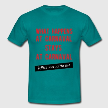 what happens at carnaval - Mannen T-shirt