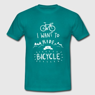 i want to ride my  - Männer T-Shirt