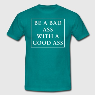 Bad Ass - Männer T-Shirt