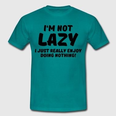 I'm not lazy - Men's T-Shirt