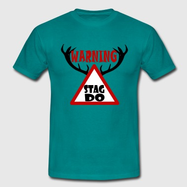 Warning Stag Do - Men's T-Shirt