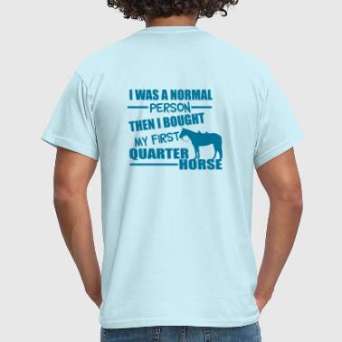 Normal Person - Quarter Horse - T-shirt Homme