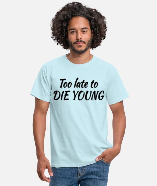 Too Late To Die T-shirts - Too late to die young - T-shirt mænd himmelblå