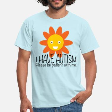 Awareness I Have Autism Please Be Patient With Me - Men's T-Shirt