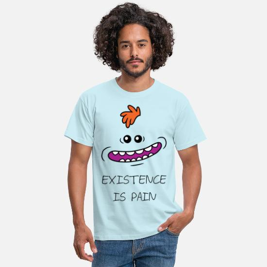Lustige T-Shirts - Rick And Morty Existence Is Pain Zitat - Männer T-Shirt Sky