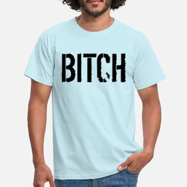 Logo Bitch Fashion Beast Joke Fickstitch Bitch Boeses - Men's T-Shirt