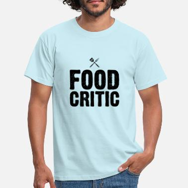 Tasty Critic Cooking Chef Tester - Men's T-Shirt