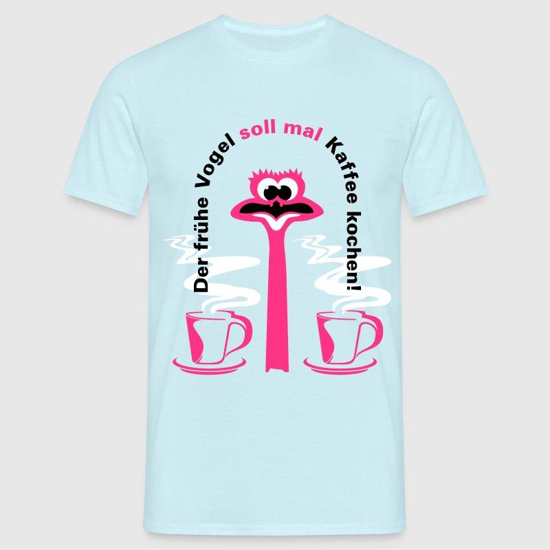 Wie Kocht Kaffee der frühe vogel soll mal kaffee kochen t shirt spreadshirt