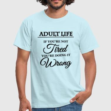 Adult life - Mannen T-shirt