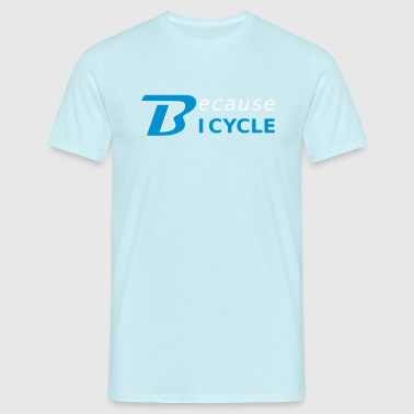 BecauseIC - Men's T-Shirt
