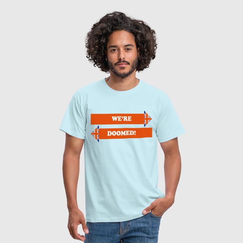 We're Doomed! - Men's T-Shirt