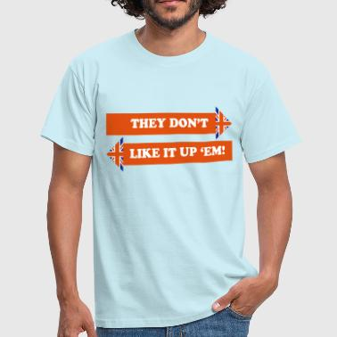 They Don't Like It Up 'Em - Men's T-Shirt