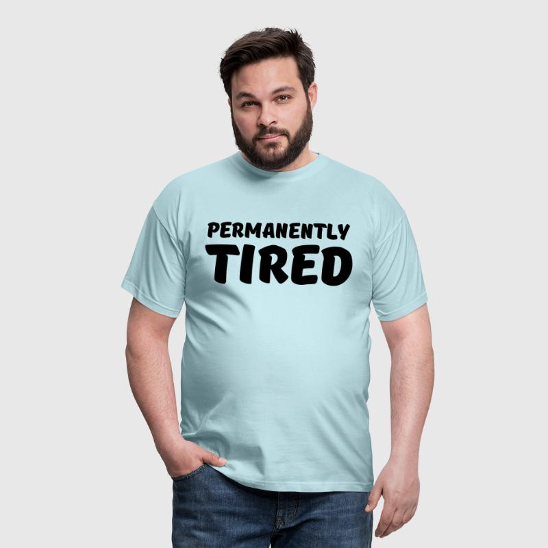 Permanently tired - Camiseta hombre