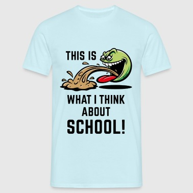 This Is What I Think About School! (PNG) - Männer T-Shirt