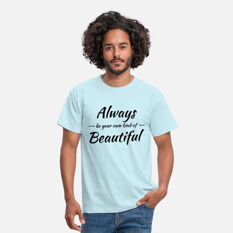 Sexy Camisetas - Always be your own kind of beautiful - Camiseta hombre celeste