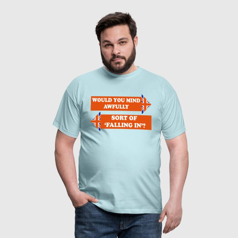Would You Mind Awfully... - Men's T-Shirt