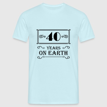 40 years on earth - Mannen T-shirt