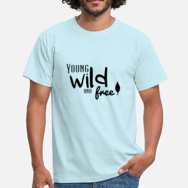 Young, wild and free - T-shirt Homme