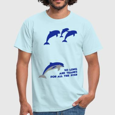 So long and thanks for all the fish - Men's T-Shirt