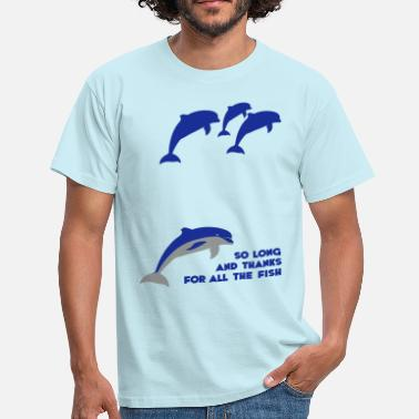 Long So long and thanks for all the fish - Men's T-Shirt