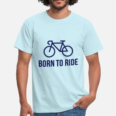 Audax Born To Ride (Racing Bicycle / Bike) - Men's T-Shirt