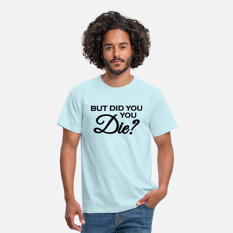 You T-Shirts - But did you die? - Mannen T-shirt sky