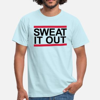 Hold Out bar sweat it out cool hold sweat hot - Men's T-Shirt
