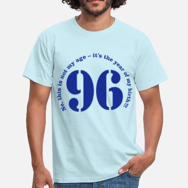 Year of birth 1996 - Not my age - Men's T-Shirt