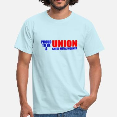 Sheet Metal Union Sheet Metal Worker - Men's T-Shirt