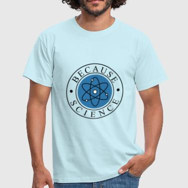because science - Männer T-Shirt