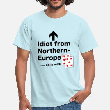 idiot from NorthernEurope - Mannen T-shirt