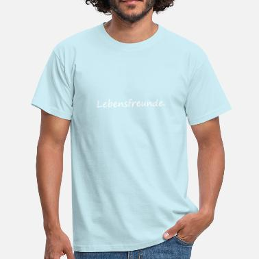 Enjoyment enjoyment of life - Men's T-Shirt