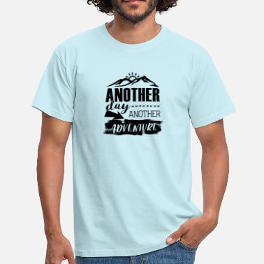Another another day another adventure - Men's T-Shirt