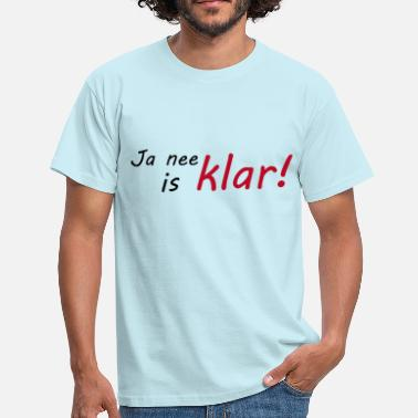 Ja Ja nee is klar - Männer T-Shirt