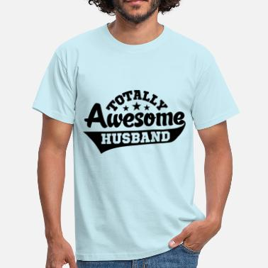 Awesome Husband totally awesome husband - Men's T-Shirt