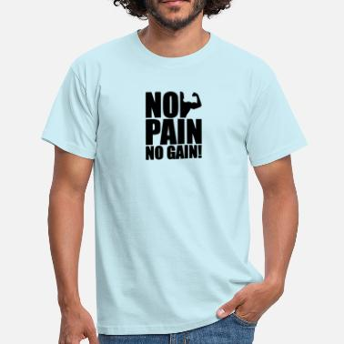 No Pain No Gain No Pain No Gain - Männer T-Shirt