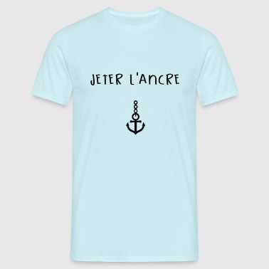Jeter ancre - T-shirt Homme