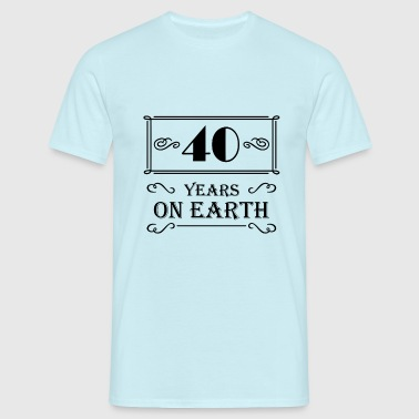 40 years on earth - Camiseta hombre