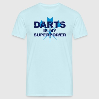 Darts is my superpower! - Men's T-Shirt