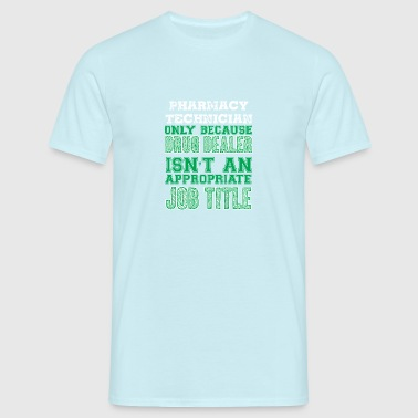 Pharmacy / Pharmacist: Pharmacy Technician - Only - Men's T-Shirt