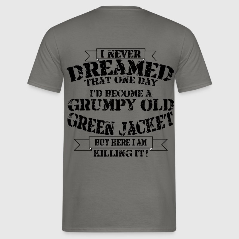 Grumpy Old Green Jacket - Men's T-Shirt