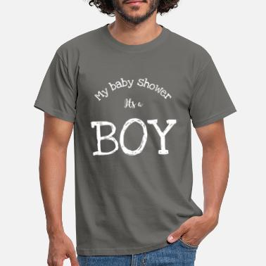 Shower My baby shower its a boy - Männer T-Shirt