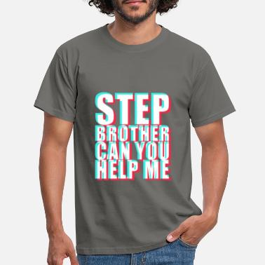 Step Step Brother, Can you help me Step bro ? - Männer T-Shirt
