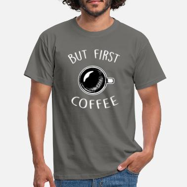 Coffee Workaholic Caffeine Energy Drink Gift - Men's T-Shirt